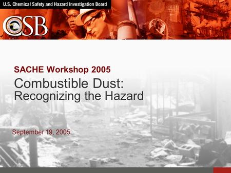 Combustible Dust: Recognizing the Hazard