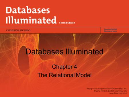 Databases Illuminated Chapter 4 The Relational Model.