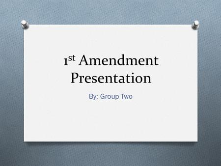 "1 st Amendment Presentation By: Group Two. New York Times Company v. Sullivan Final Ruling States: ""debate on public issues should be uninhibited, robust,"