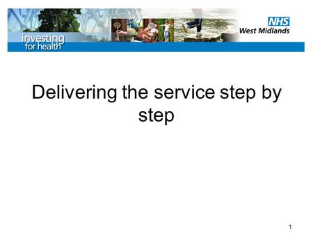 1 Delivering the service step by step. 2 Step by Step You should have been able to familiarise yourself with the Operational Manual by the time you undertake.