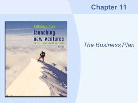 Chapter 11 The Business Plan. Copyright © Houghton Mifflin Company11-2 Overview Some truths about business plans Feasibility analysis versus business.