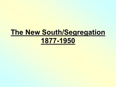 The New South/Segregation 1877-1950. The Compromise of 1877 : opened door to denial of black citizenship 1890s - early 1900s: -> increased lynchings ->
