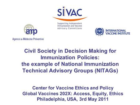 Civil Society in Decision Making for Immunization Policies: the example of National Immunization Technical Advisory Groups (NITAGs) Center for Vaccine.
