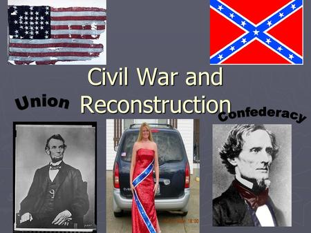 Civil War and Reconstruction. Southern society: conservative, traditional, slavery, honor ► Most southerners were farmers. ► A slave-owning planter minority.