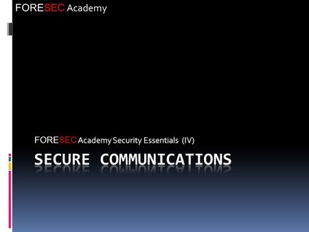 FORESEC Academy FORESEC Academy Security Essentials (IV)