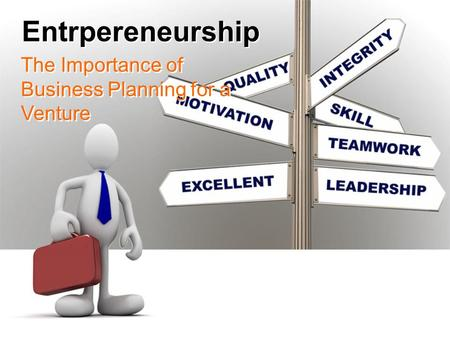 Entrpereneurship The Importance of Business Planning for a Venture.