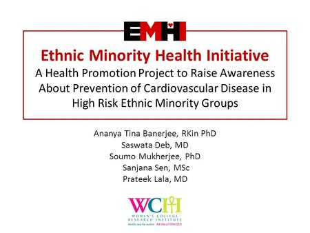 Ethnic Minority Health Initiative A Health Promotion Project to Raise Awareness About Prevention of Cardiovascular Disease in High Risk Ethnic Minority.