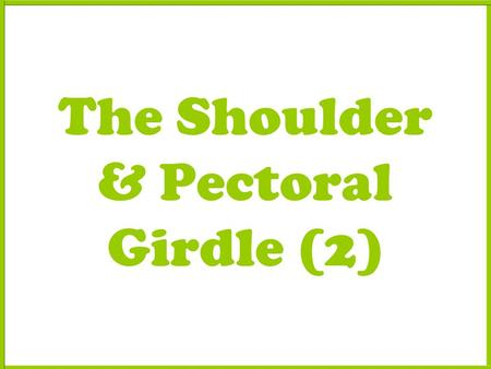 The Shoulder & Pectoral Girdle (2). Imaging X-ray shows sublaxation, dislocation, narrow joint space, bone erosion, calcification in soft tissues Arthrography.