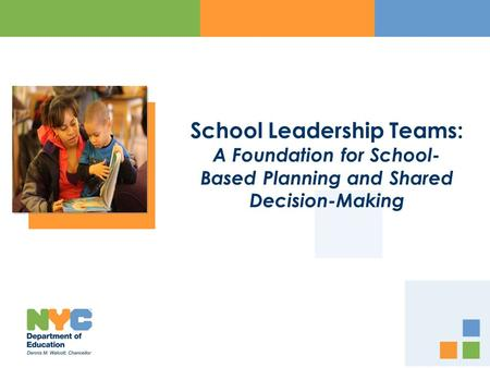 School Leadership Teams: A Foundation for School- Based Planning and Shared Decision-Making.