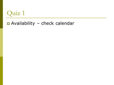 Quiz 1  Availability – check calendar. Chapter 4 Managing Organizational Culture and Change.
