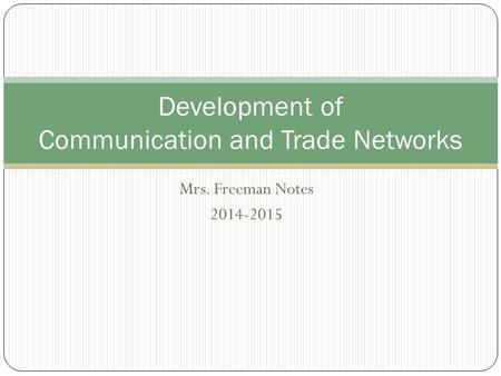 Development of Communication and Trade Networks
