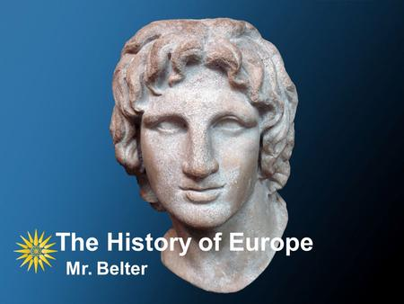The History of Europe Mr. Belter. Europe in 1560 Bullet point –Sub Bullet.