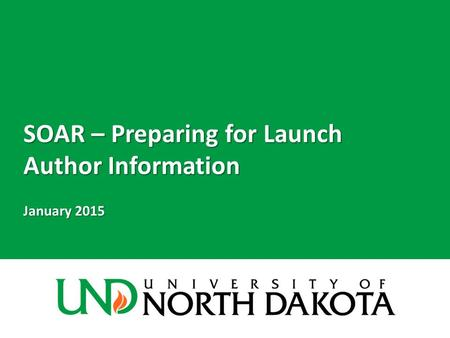 SOAR – Preparing for Launch Author Information January 2015.