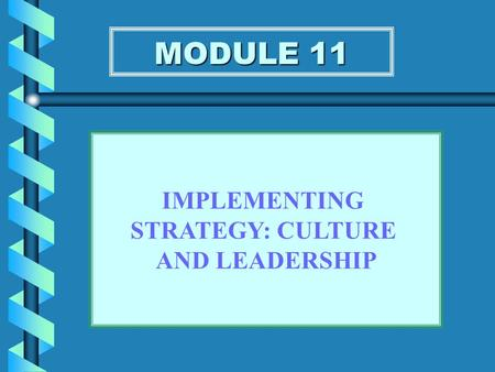 corporate culture and strategy implementation Leadership and culture leadership is fundamental aspect of strategic management and paramount in strategy implementation • organizational culture is.