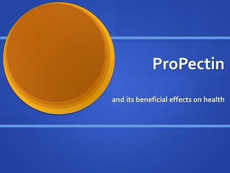 ProPectin ProPectin and its beneficial effects on health.