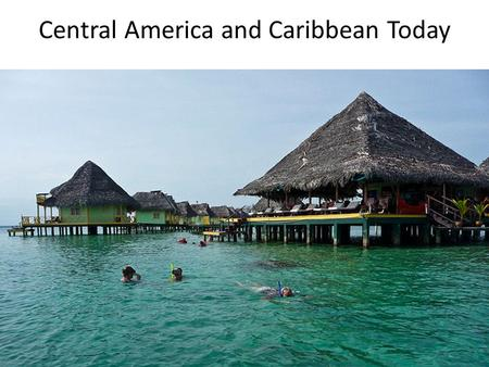 Central America and Caribbean Today. The Impact of Tourism.