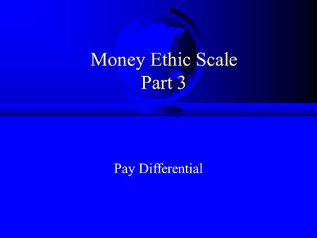 Money Ethic Scale Part 3 Pay Differential The Matthew Effect & The Pay Differential Tang (1996) Journal of Economic Psychology Tang, T. L. P., Furnham,