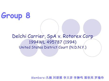 Group 8 Delchi Carrier, SpA v. Rotorex Corp 1994WL (1994)