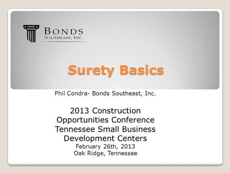 Surety Basics 2013 Construction Opportunities Conference