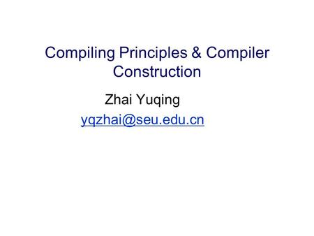 Compiling Principles & Compiler Construction