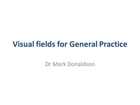 Visual fields for General Practice