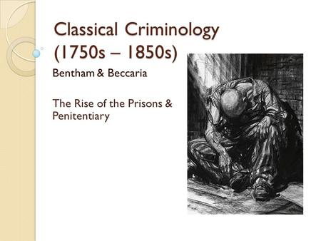 classical school of criminology The chicago school of criminology refers to the work of the university of chicago faculty and students studying the macro  classical school of criminology.