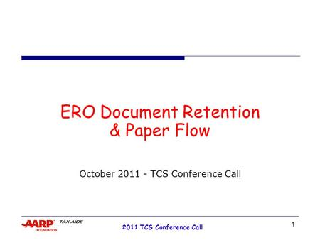 1 2011 TCS Conference Call ERO Document Retention & Paper Flow October 2011 - TCS Conference Call.