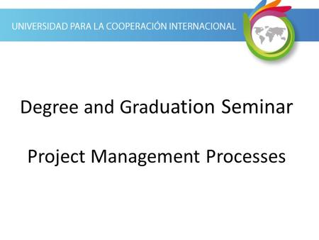 Degree and Graduation Seminar Project Management Processes