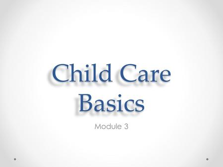 Child Care Basics Module 3.