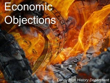 Economic Objections Denny High History Department.