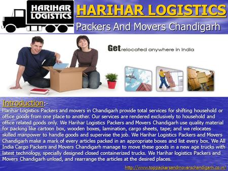 HARIHAR LOGISTICS HARIHAR LOGISTICS Packers And Movers Chandigarh Introduction Introduction :- Introduction Harihar Logistics Packers and movers in Chandigarh.