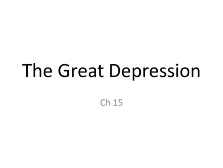 The Great Depression Ch 15. The Crash Until mid-September, 1929, market prices rose beyond real value of stocks. Prices began _______________________.