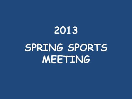 2013 SPRING SPORTS MEETING. This presentation can be found at: www.whitnall.com Select: Whitnall HS Select: Activities Select: Athletics Select: Athletic.