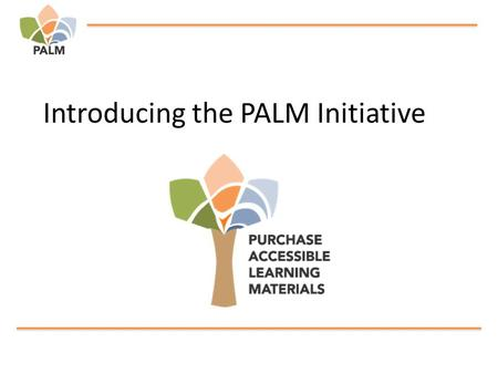 Introducing the PALM Initiative. The Shift from Print to Digital