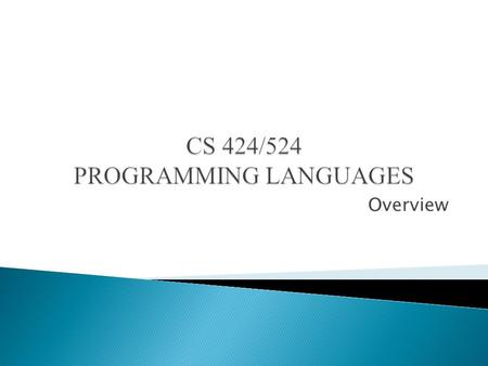 Overview. Copyright © 2006 The McGraw-Hill Companies, Inc. Chapter 1 Overview A good programming language is a conceptual universe for thinking about.