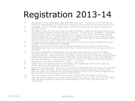 Registration 2013-14 1)No change in any registration fees from this past year – 5 th year in a row MSI has not raised our fees despite USA Swimming raising.