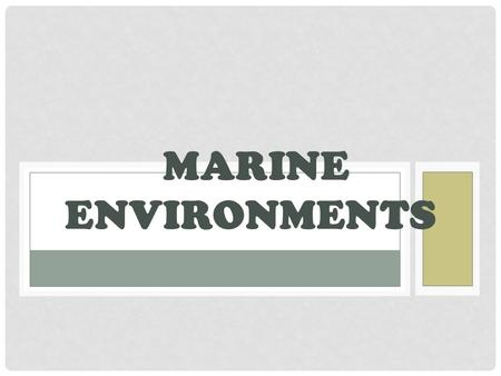 MARINE ENVIRONMENTS. CUES Marine Environments Sandy Coasts Rocky Coasts Estuaries Types Salt Marshes Mud Flats Mangrove Coral.