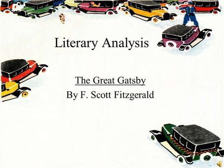 Literary Analysis The Great Gatsby By F. Scott Fitzgerald.