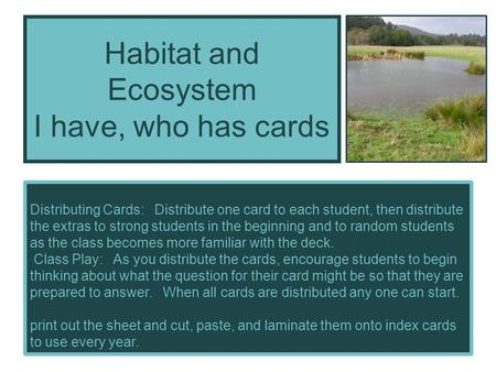 Habitat and Ecosystem I have, who has cards