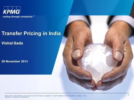 "© 2013 KPMG, an Indian Partnership and a member firm of the KPMG network of independent member firms affiliated with KPMG International Cooperative (""KPMG."