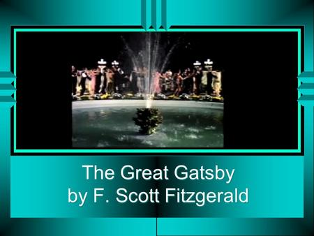 The Great Gatsby by F. Scott Fitzgerald. The Characters.