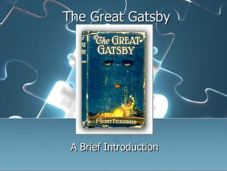 The Great Gatsby A Brief Introduction. In 1925, The Great Gatsby was published and hailed as an artistic and material success for its young author, F.
