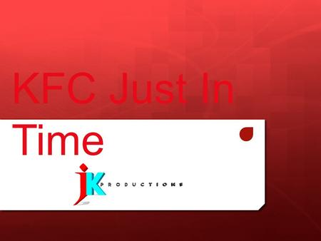 KFC Just In Time. The History of KFC The founder of KFC is Colonel Harland Sanders. KFC was founded in 1930. He bought a café in Kentucky during the mid.