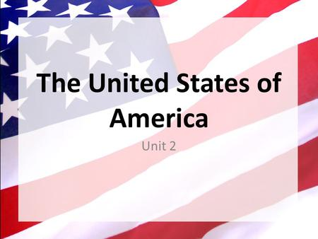 The United States of America Unit 2. U.S. Geographic Regions.