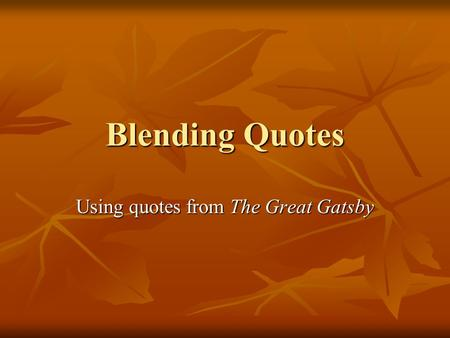Using quotes from The Great Gatsby