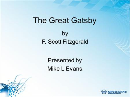 The Great Gatsby Presented by Mike L Evans by F. Scott Fitzgerald.
