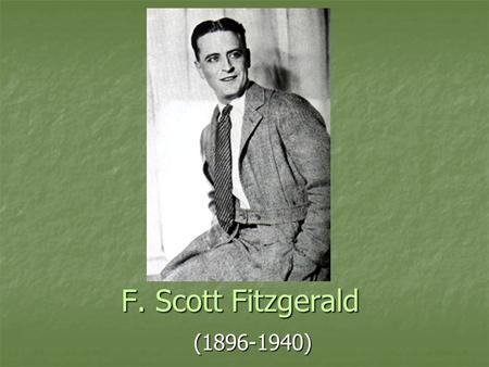 F. Scott Fitzgerald (1896-1940). Biography Born as Francis Scott Key Fitzgerald in St. Paul Minnesota on September 24, 1896 Born as Francis Scott Key.