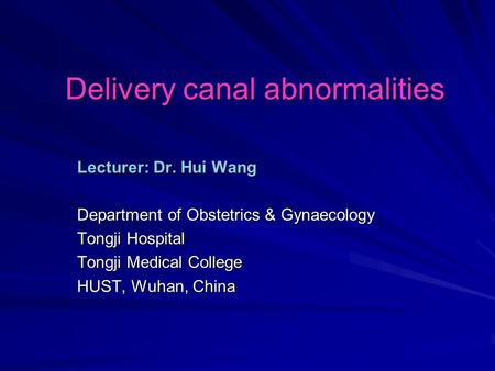 Delivery canal abnormalities