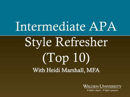 Intermediate APA Style Refresher (Top 10) With Heidi Marshall, MFA.