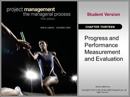 Progress and Performance Measurement and Evaluation CHAPTER THIRTEEN Student Version Copyright © 2011 by The McGraw-Hill Companies, Inc. All rights reserved.